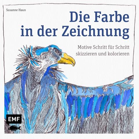 Susanne Haun - Farbe in der Zeichnung