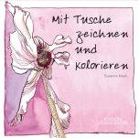Susanne Haun - Mit Tusche zeichnen und kolorieren